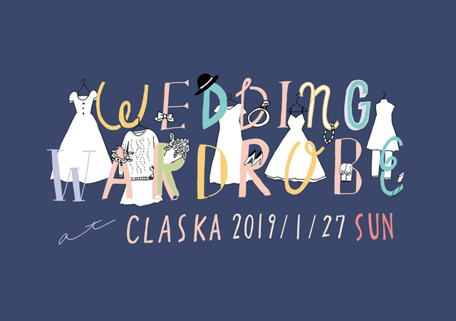CLASKA「WEDDING WARDROBE」 1/27(日)