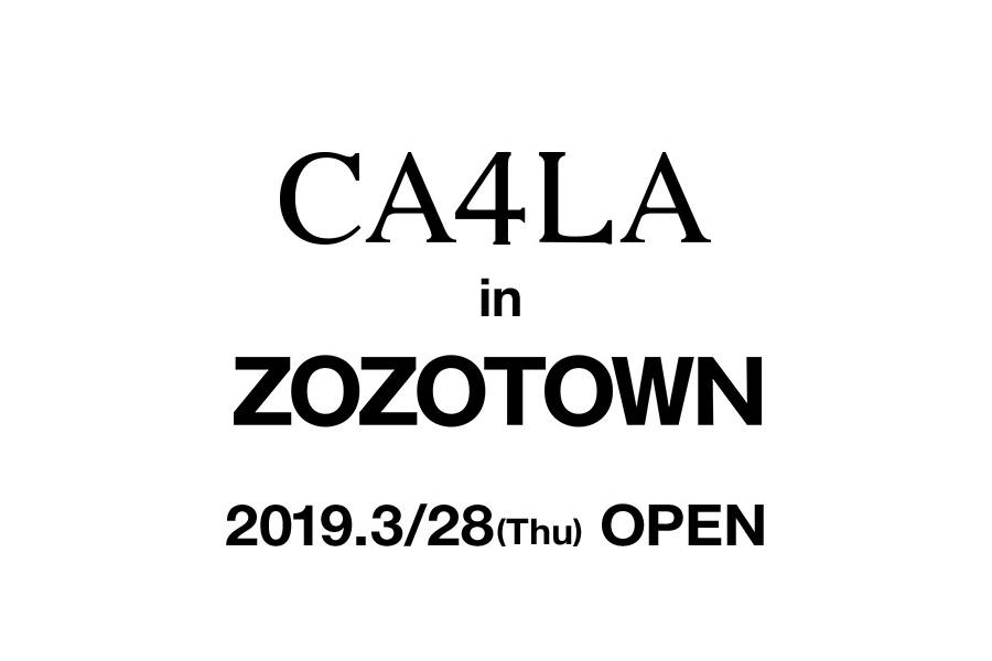 3/28(木) 「CA4LA in ZOZOTOWN」オープン!