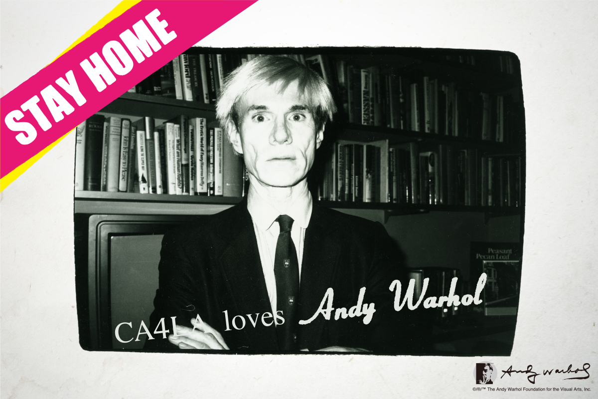 CA4LA at HOME with Andy Warhol