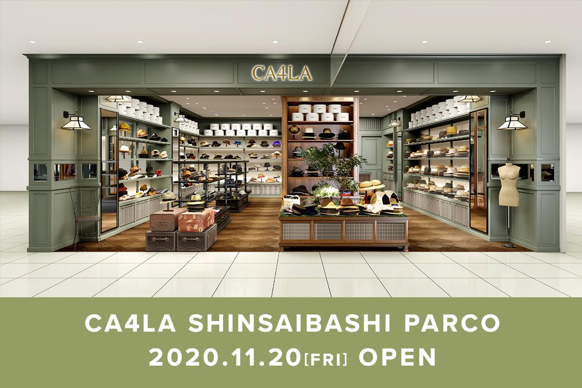 CA4LA SHINSAIBASHI PARCO 2020.11.20(FRI) OPEN